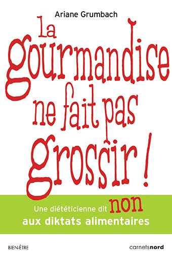 ariane-grumbach-livre-la-gourmandise-ne-fait-pas-grossir