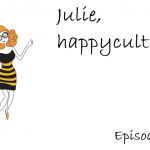 Julie Happycultrice episode 3