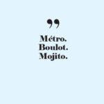Confidentielles – métro Boulot Mojito