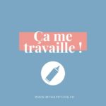 Ca me travaille